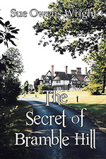 The Secret of Bramble Hill by Sue Owens Wright