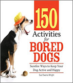 150 Activities for Bored Dogs